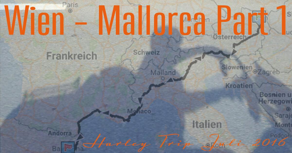 Harley Trip Wien-Mallorca Teil 1